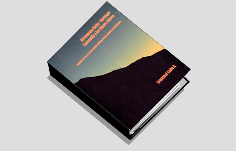 Libro ASTRONOMÍA QUITU-CARANQUI Catequilla y los Discos Líticos. Evidencias de la Astronomía Antigua de los Andes Ecuatoriales